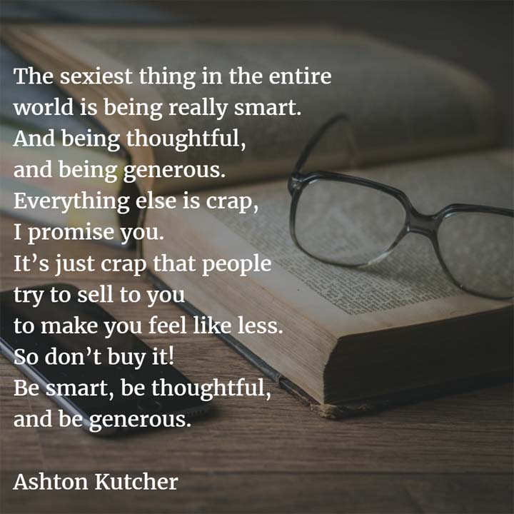 Ashton Kutcher on Being Smart