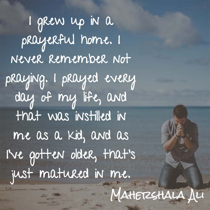 Mahershala Ali on praying