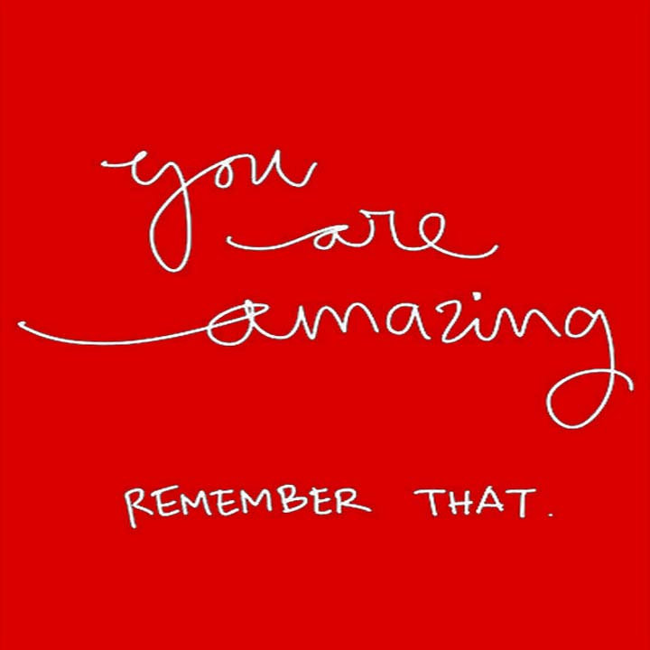Remember This: You Are Amazing