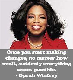 Oprah Winfrey on Changes