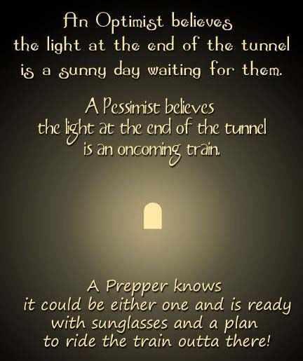 The light at the end of the tunnel: How an optimist, pessimist, and prepper react to a light at the end of a tunnel