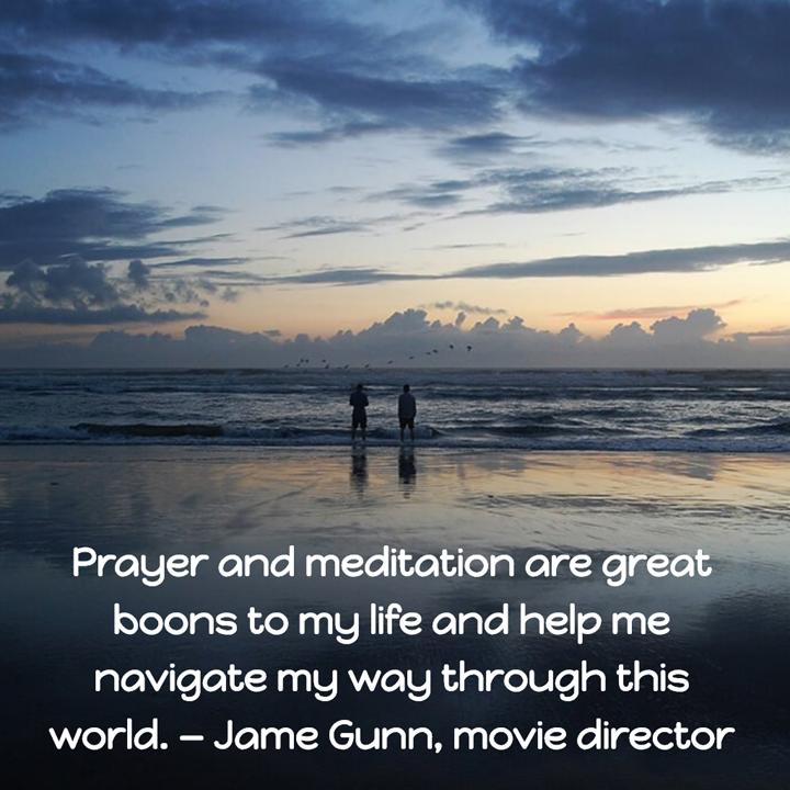 James Gunn on Prayer and Meditation