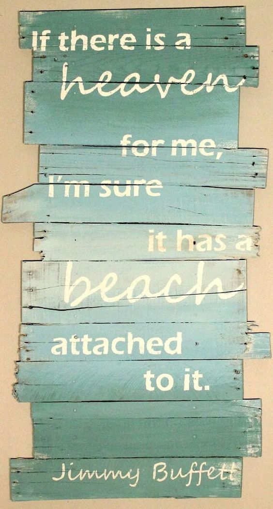 Jimmy Buffett on Heaven: If there is a heaven for me, I'm sure it has a beach attached to it. #heaven #beaches #Buffett