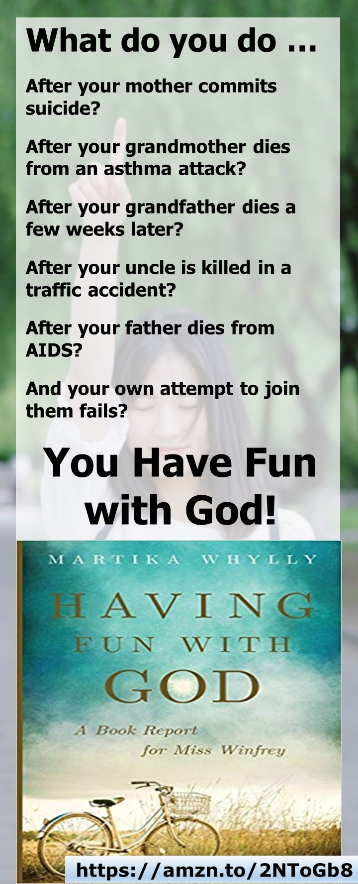 Having Fun with God: Check out this incredible memoir of death, renewal, and life: Having Fun with God by Martika Whylly.