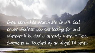 All Worthwhile Searches Begin with God