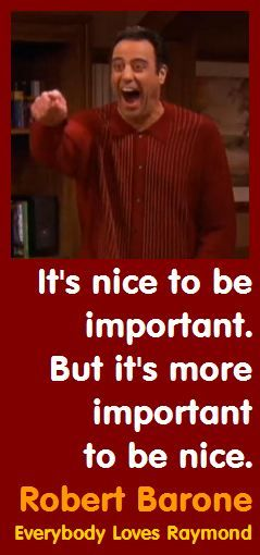 Ray Barone: On Being Nice