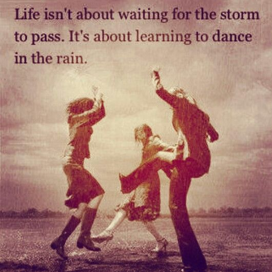 Vivian Greene quote: Life isn't about waiting for the storm to pass. It's about learning to dance in the rain.
