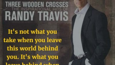 Randy Travis: On What You Leave Behind