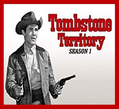 Tombstone Territory: I loved the Tombstone Territory — an ABC western set in 1880's Tombstone airing in the 1960s.