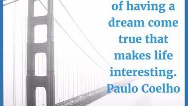 Paulo Coelho on having dreams come true