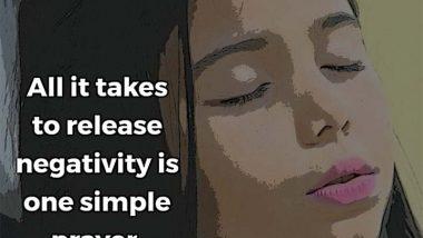 Say a prayer to release negativity