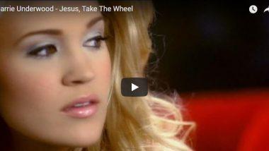 Jesus, Take the Wheel by Carrie Underwood