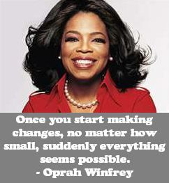 Oprah Winfrey on Changes