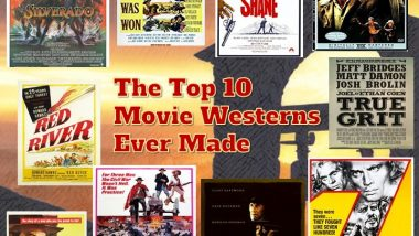 The Top 10 Greatest Movie Westerns