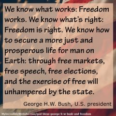 God Bless George H.W. Bush and Freedom