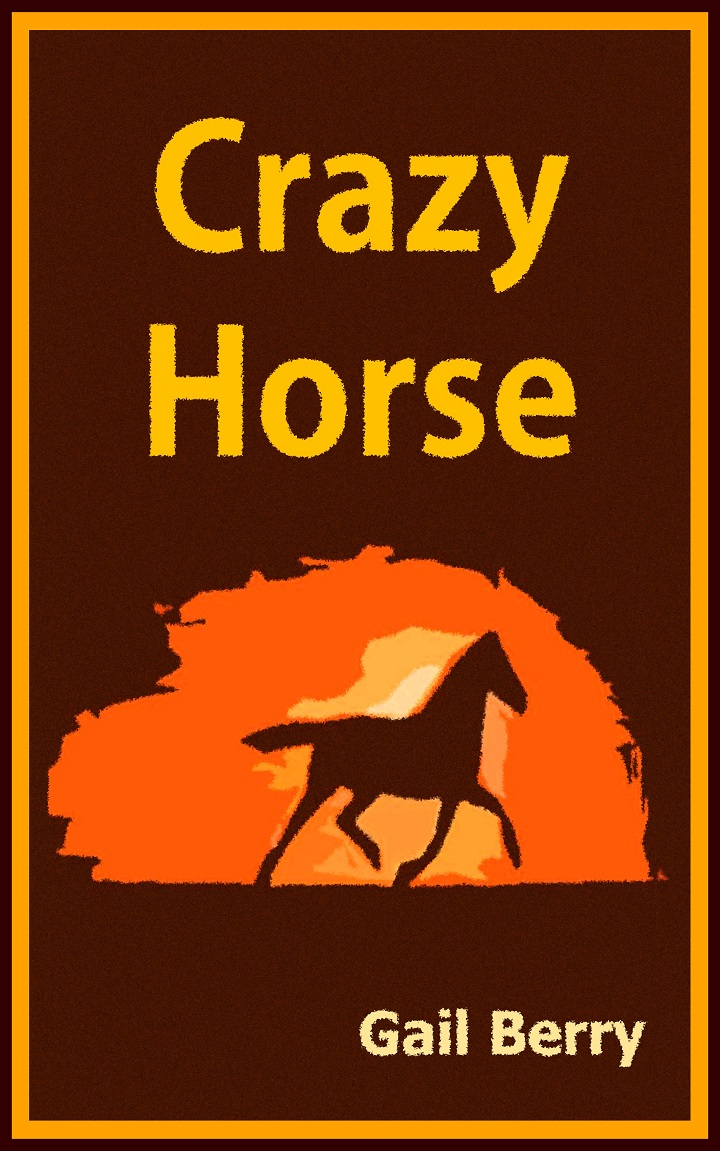 Crazy Horse a short story by Gail Berry