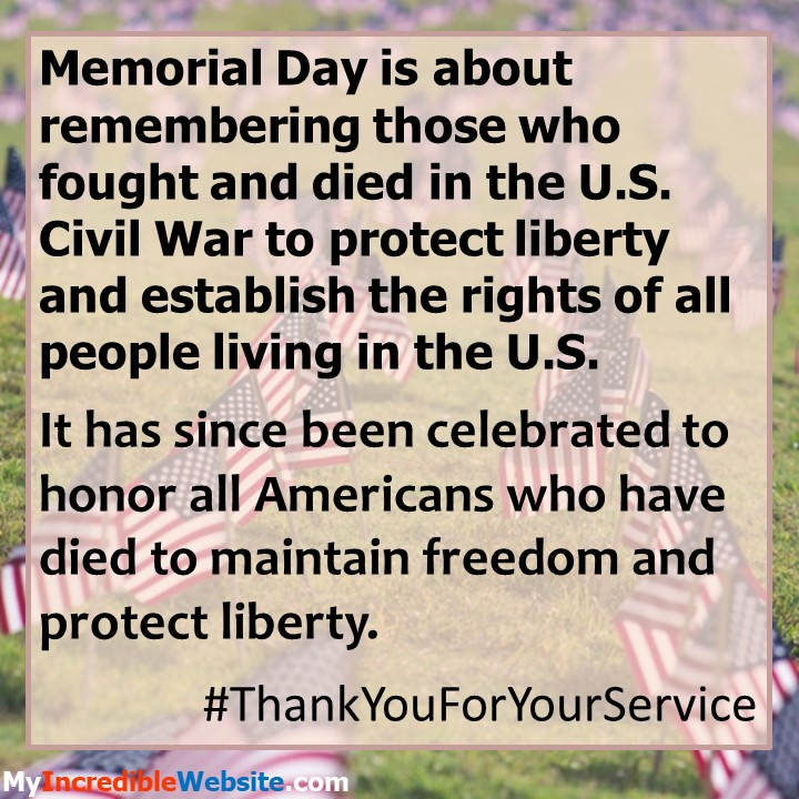 Remember Memorial Day! Memorial Day honors all Americans who have served to maintain freedom and protect liberty. #MemorialDay #ThankYouForYourService