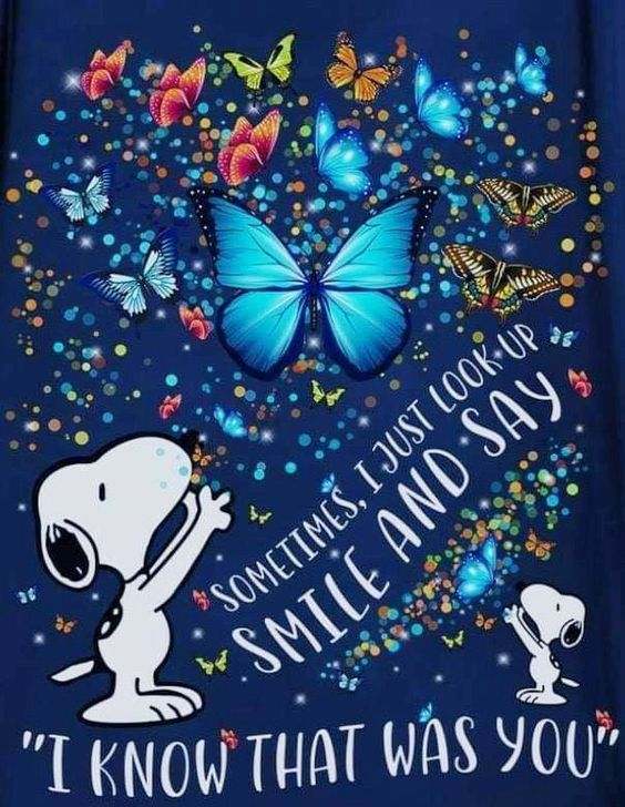 Snoopy Butterflies: I just love this image I found on Pinterest. Very colorful. And I simply love Snoopy! Sometimes I just look up, smile, and say: I know that was you!