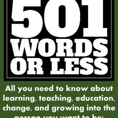 Education in 501 Words or Less by John Kremer