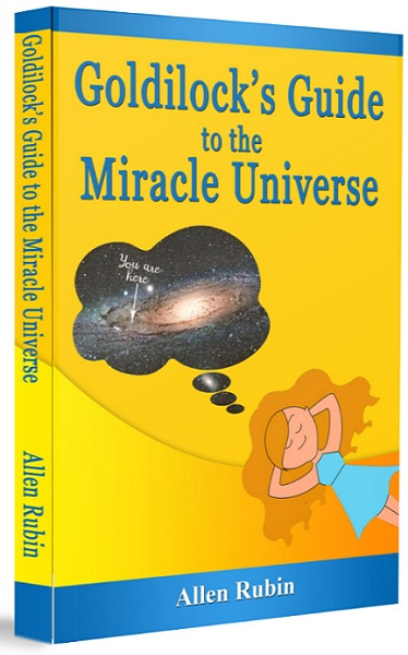 Goldilocks Guide to the Miracle Universe